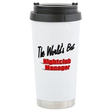 """The World's Best Nightclub Manager"" Travel Mug"