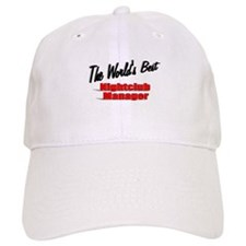 """The World's Best Nightclub Manager"" Baseball Cap"
