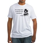 Francis Bacon Quote 2 Fitted T-Shirt