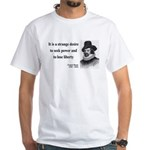 Francis Bacon Quote 2 White T-Shirt
