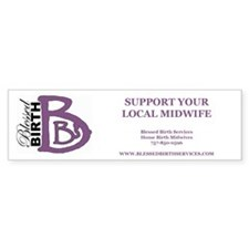 Support Your Local Midwife Bumper Bumper Sticker
