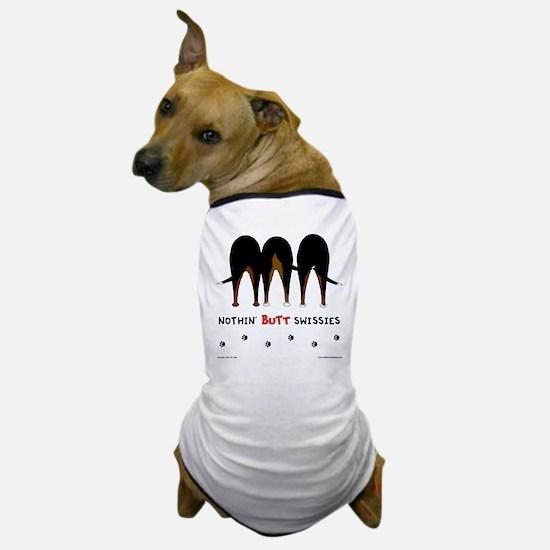 Nothin' Butt Swissies Dog T-Shirt