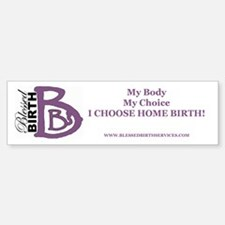My Body My Choice Bumper Bumper Bumper Sticker