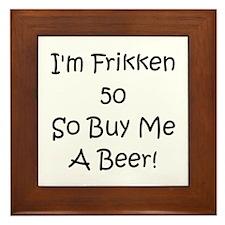 50 Buy Me A Beer! Framed Tile