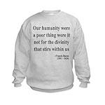 Francis Bacon Text 4 Kids Sweatshirt