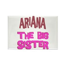 Ariana - The Big Sister Rectangle Magnet