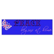 Peace Begins at Home Bumper Bumper Sticker