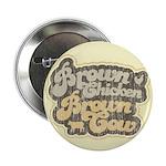 """Brown Chicken Brown Cow 2.25"""" Button"""