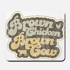 Brown Chicken Brown Cow Mousepad