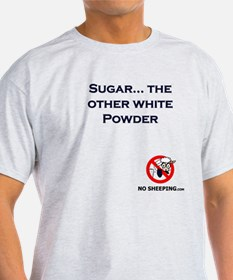 Sugar... the Other White Powd T-Shirt