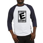 "Your Sister ""Rated E"" Baseball Jersey"