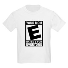 "Your Mom ""Rated E"" T-Shirt"