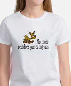 No More Reindeer Games My Ass! Tee