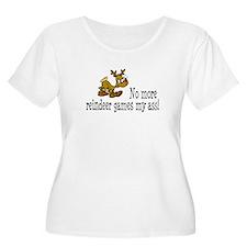 No More Reindeer Games My Ass! T-Shirt