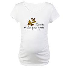 No More Reindeer Games My Ass! Shirt