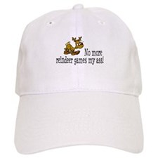 No More Reindeer Games My Ass! Baseball Cap