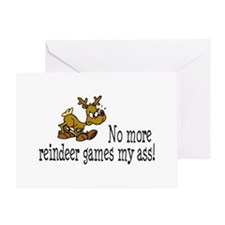 No More Reindeer Games My Ass! Greeting Card