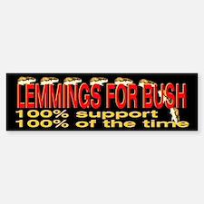 Lemmings for Bush Bumper Bumper Bumper Sticker