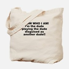 I'M THE DUDE Tote Bag