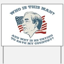 Who Is This Man? Ron Paul Yard Sign
