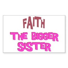 Faith - The Bigger Sister Rectangle Decal