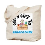 God's Gift to Education 2 Tote Bag