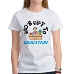 God's Gift to Education 2 Women's T-Shirt