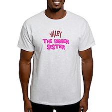 Haley - The Bigger Sister T-Shirt
