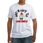 God's Gift to Gnomes Fitted T-Shirt