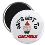 God's Gift to Gnomes Magnet