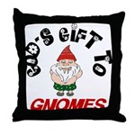 God's Gift to Gnomes Throw Pillow