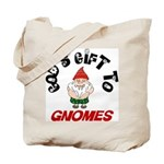 God's Gift to Gnomes Tote Bag