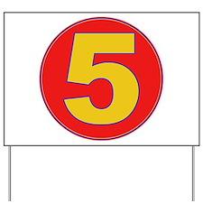 5 Yard Sign