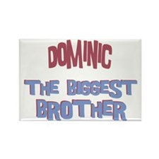 Dominic - The Biggest Brother Rectangle Magnet