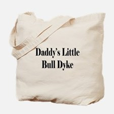 Daddy's Little Bull Dyke Tote Bag