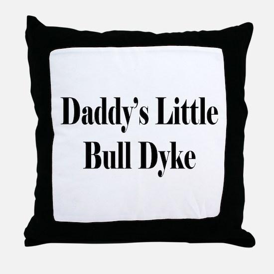 Daddy's Little Bull Dyke Throw Pillow