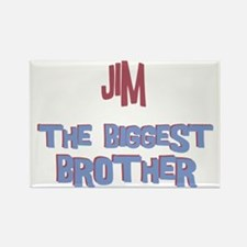 Jim - The Biggest Brother Rectangle Magnet