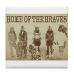 Home of the Braves Tile Coaster