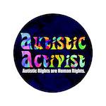 """Autistic Activist v1 3.5"""" Button"""