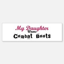My Daughter Wears Combat Boot Bumper Bumper Bumper Sticker