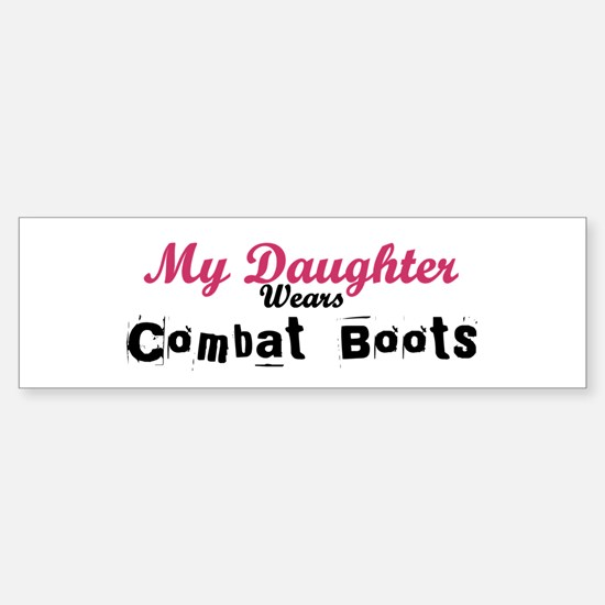 My Daughter Wears Combat Boot Bumper Bumper Bumper Sticker