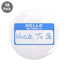 """My Name Is Uncle To Be (Blue) 3.5"""" Button (10 pack"""