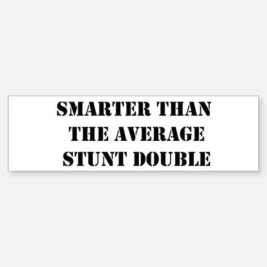 Average stunt double Bumper Bumper Bumper Sticker