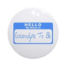 My Name Is Grandpa To Be (Blue) Ornament (Round)