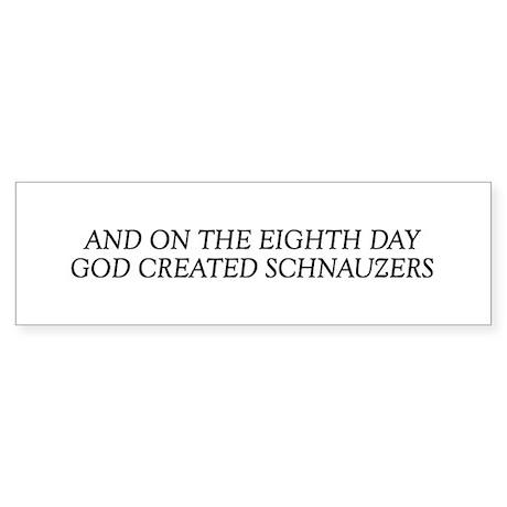 8TH DAY Schnauzers Bumper Sticker