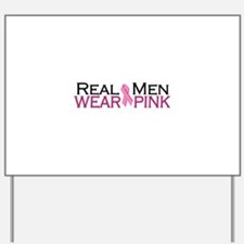 Real Men Wear Pink Yard Sign