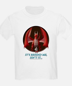 It's Behind Me ... T-Shirt