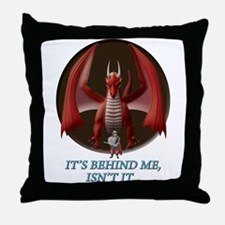 It's Behind Me ... Throw Pillow
