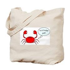 IS IT FRIDAY YET? Tote Bag