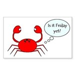 IS IT FRIDAY YET? Rectangle Sticker